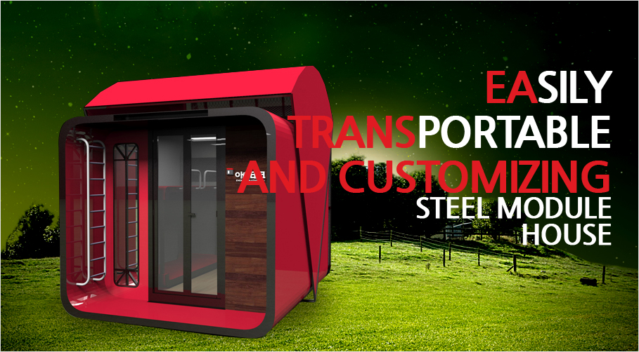 Easily Transportable and Customizing Steel Module House.